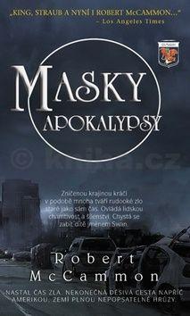 Robert McCammon: Masky apokalypsy cena od 218 Kč