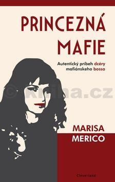 Marisa Merico: Princezná mafie cena od 76 Kč