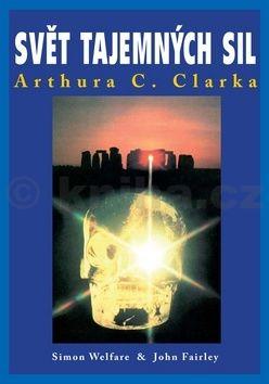 John Fairley, Simon Welfare: Svět tajemných sil Arthura C. Clarka cena od 447 Kč