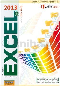 Karel Klatovský: Excel 2013 cena od 128 Kč