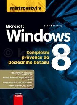 Tony Northrup: Mistrovství v Microsoft Windows 8 cena od 455 Kč