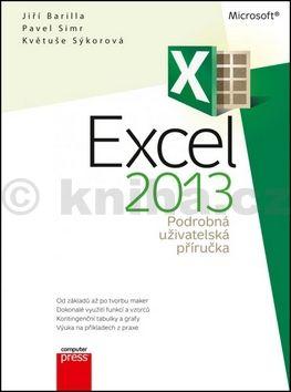 Jiří Barilla, Pavel Simr, Květuše Sýkorová: Microsoft Excel 2013 Podrobná uživatelská příručka cena od 0 Kč