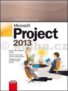 Drahoslav Dvořák, Jan Kališ: Microsoft Project 2013 cena od 296 Kč