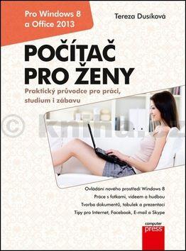 Tereza Dusíková: Počítač pro ženy: Vydání pro Windows 8 a Office 2013 cena od 182 Kč