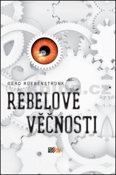 Gerd Ruebenstrunk: Rebelové věčnosti cena od 94 Kč