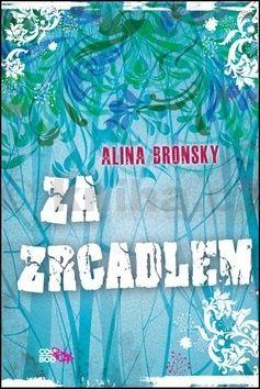 Alina Bronsky: Za zrcadlem cena od 189 Kč