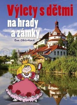 Eva Obůrková: Výlety s dětmi na hrady a zámky cena od 224 Kč