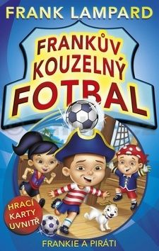 Frank Lampard: Frankův kouzelný fotbal - Frankie a piráti cena od 155 Kč