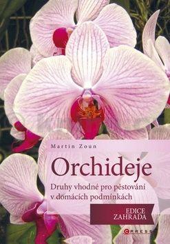 Martin Zoun: Orchideje - druhy vhodné pro pěstování v domácích podmínkách cena od 271 Kč