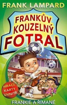 Frank Lampard: Frankův kouzelný fotbal 2 Frankie a Římané cena od 135 Kč