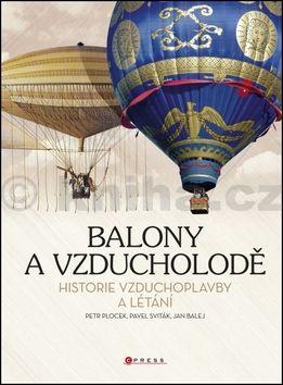 Jan Balej, Pavel Sviták, Petr Plocek: Balony a vzducholodě cena od 281 Kč