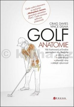 Craig Davies, Vince DiSaia: Golf - anatomie cena od 372 Kč