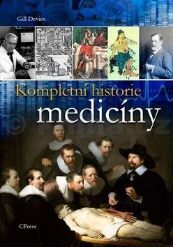 Gill Davies: Kompletní historie medicíny cena od 401 Kč