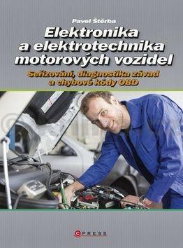 Pavel Štěrba: Elektronika a elektrotechnika motorových vozidel cena od 189 Kč