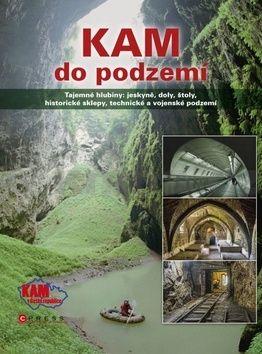 Jan Pohunek, Magdalena Karelová: KAM do podzemí cena od 239 Kč