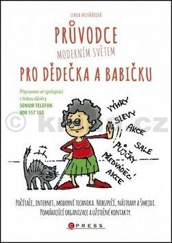 Lenka Hrivňáková: Průvodce moderním světem pro dědečka a babičku cena od 135 Kč