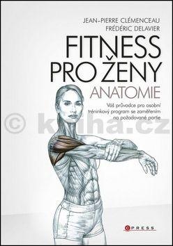 Fréderic Delavier: Fitness pro ženy - anatomie cena od 257 Kč