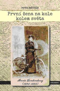 Peter Zheutlin: První žena na kole kolem světa cena od 186 Kč