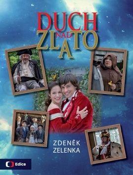 Zdeněk Zelenka: Duch nad zlato cena od 80 Kč