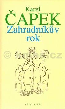 Karel Čapek: Zahradníkův rok - Český klub - 2. vydání cena od 125 Kč