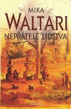 Mika Waltari: Nepřátelé lidstva - 5. vydání cena od 258 Kč