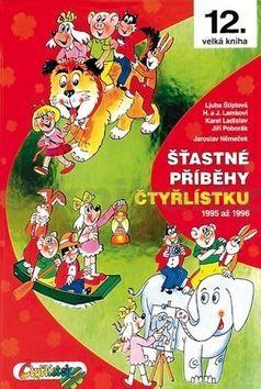 Kolektiv, Jaroslav Němeček: Šťastné příběhy Čtyřlístku 1995 - 1996 12. kniha cena od 359 Kč