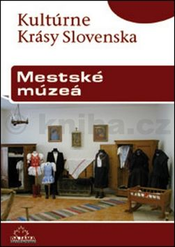 Peter Maráky: Mestské múzeá cena od 164 Kč