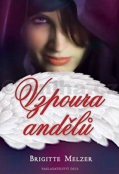 Brigitte Melzer: Vzpoura andělů cena od 228 Kč