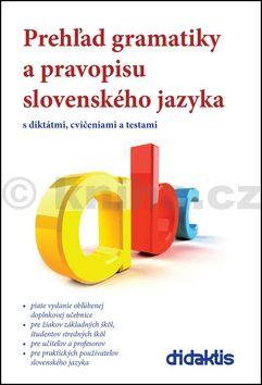 Milada Caltíková, Jan Tarábek: Prehľad gramatiky a pravopisu slovenského jazyka cena od 262 Kč