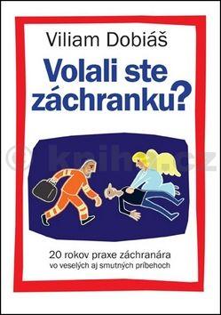 Viliam Dobiáš: Volali ste záchranku? cena od 126 Kč