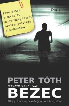 Peter Tóth: Krycie meno Bežec cena od 249 Kč