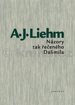 Antonín J. Liehm: Názory tak řečeného Dalimila cena od 199 Kč