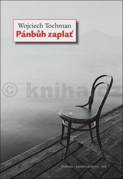 Wojciech Tochman: Pánbůh zaplať cena od 196 Kč
