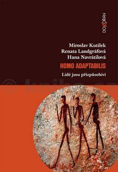 Miroslav Kutílek, Hana Navrátilová, Renata Landgráfová: Homo adaptabilis cena od 189 Kč