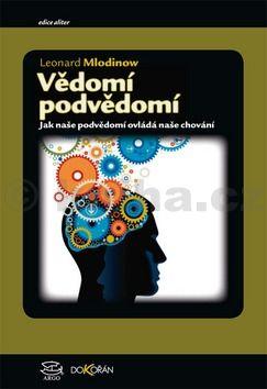 Leonard Mlodinow: Vědomí podvědomí cena od 231 Kč