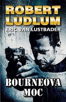 Robert Ludlum, Eric van Lustbader: Bourneova moc cena od 116 Kč