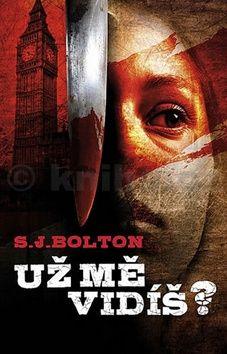 S. J. Bolton: Už mě vidíš? cena od 109 Kč