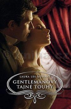 Laura Lee Guhrke: Gentlemanovy tajné touhy cena od 79 Kč
