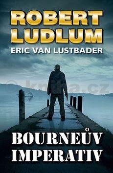 Robert Ludlum, Eric Van Lustbader: Bourneův imperativ cena od 119 Kč