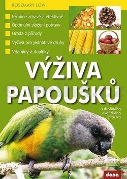 Rosemary Low: Výživa papoušků a drobného exotického ptactva cena od 226 Kč