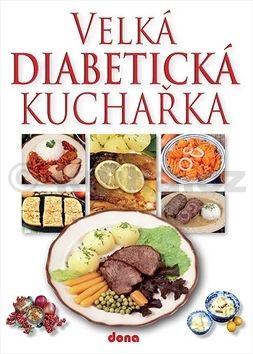 Miroslav Kotrba: Velká diabetická kuchařka cena od 192 Kč
