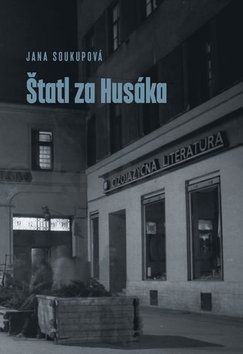 Jana Soukupová: Štatl za Husáka cena od 253 Kč