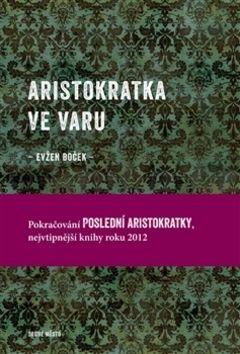 Evžen Boček: Aristokratka ve varu cena od 161 Kč