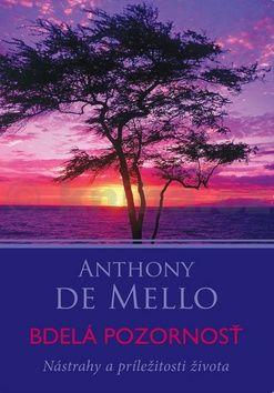 Anthony De Mello: Bdelá pozornosť cena od 152 Kč