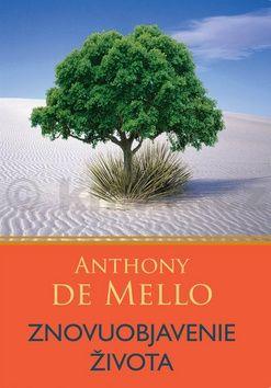 Anthony De Mello: Znovuobjavenie života cena od 126 Kč