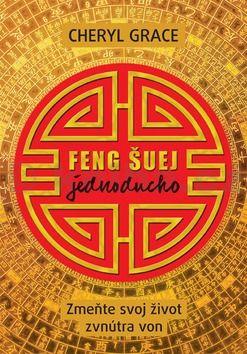 Cheryl Grace: Feng šuej jednoducho cena od 172 Kč