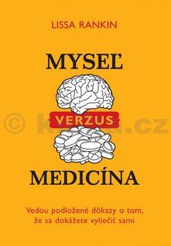 Lissa Rankin: Myseľ verzus medicína cena od 212 Kč