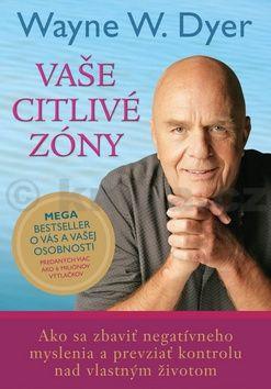 Wayne W. Dyer: Vaše citlivé zóny cena od 172 Kč