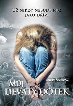 Mirka Šimková: Můj devátý dotek cena od 194 Kč
