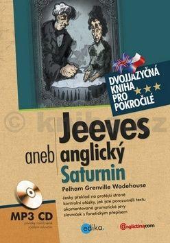 Pelham Grenville Wodehouse: Jeeves aneb anglický Saturnin cena od 196 Kč